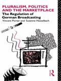 Pluralism, Politics, and the Marketplace The Regulation of German Broadcasting
