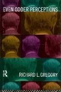 Even Odder Perceptions - Richard L. Gregory - Hardcover
