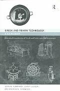 Greek and Roman Technology A Sourcebook  Annotated Translations of Greek and Latin Texts and...