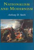 Nationalism and Modernism A Critical Survey of Recent Theories of Nations and Nationalism