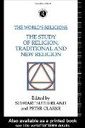 The World's Religions: The Study of Religion, Traditional and New