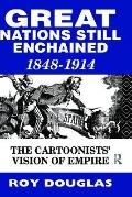 'Great Nations Still Enchained The Cartoonists' Vision of Empire 1848-1914