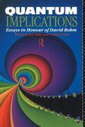 Quantum Implications Essays in Honour of David Bohm