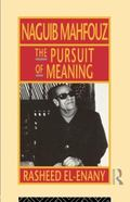Naguib Mahfouz The Pursuit of Meaning
