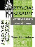 Artificial Morality: Virtuous Robots for Virtual Games