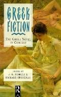 Greek Fiction The Greek Novel in Context