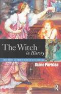 Witch in History Early Modern and Twentieth-Century Representations