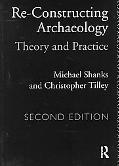 Re-Constructing Archaeology Theory and Practice
