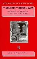 Sources of Roman Law Problems and Methods for Ancient Historians