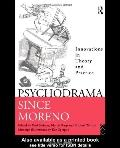 Psychodrama Since Moreno Innovations in Theory and Practice