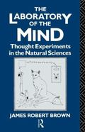 Laboratory of the Mind Thought Experiments in the Natural Sciences