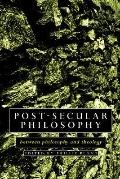 Post-Secular Philosophy Between Philosophy and Theology
