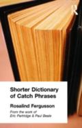 Shorter Dictionary of Catch Phrases