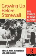 Growing Up Before Stonewall Life Stories of Some Gay Men