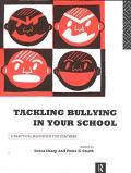 Tackling Bullying in Your School A Practical Handbook for Teachers