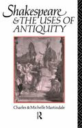 Shakespeare and the Uses of Antiquity An Introductory Essay