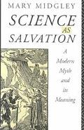 Science As Salvation A Modern Myth and Its Meaning