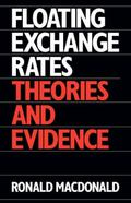 Floating Exchange Rates: Theories and Evidence - Ronald MacDonald - Paperback