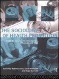 Sociology of Health Promotion Critical Analyses of Consumption, Lifestyle, and Risk
