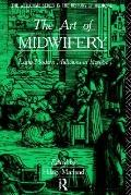 Art of Midwifery Early Modern Midwives in Europe