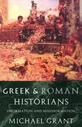 Greek and Roman Historians Information and Misinformation