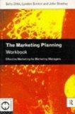 The Marketing Planning Workbook: Effective Marketing for Marketing Managers (Marketing Workb...