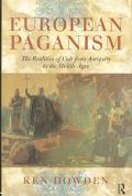 European Paganism The Realities of Cult from Antiquity to the Middle Ages