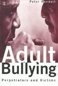 Adult Bullying Perpetrators and Victims
