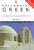 Colloquial Greek: A Complete Language Course, Vol. 2 - N. Watts