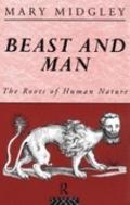 Beast and Man The Roots of Human Nature