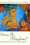 Uniting the Kingdom? The Making of British History
