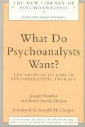 What Do Psychoanalysts Want The Problem of Aims in Psychoanalysis