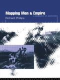 Mapping Men and Empire A Geography of Adventure