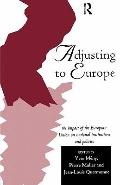 Adjusting to Europe The Impact of the European Union on National Institutions and Policies