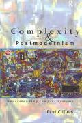 Complexity and Postmodernism Understanding Complex Systems
