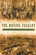 Moving Pageant A Literary Sourcebook on London Street-Life, 1700-1914