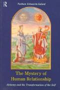 Mystery of Human Relationship Alchemy and the Transformation of Self