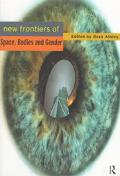 New Frontiers in Space, Bodies and Gender