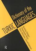Dictionary of the Turkic Languages English Azerbaijani, Kazakh, Kyrgyz, Tatar, Turkish, Turk...