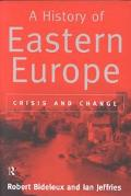 History of Eastern Europe Crisis and Change