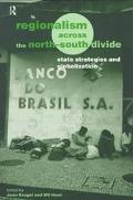 Regionalism Across the North-South Divide State Strategies and Globalization