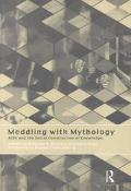 Meddling With Mythology AIDS and the Social Construction of Knowledge