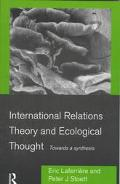 International Relations Theory and Ecological Thought Towards a Synthesis