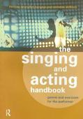 Singing and Acting Handbook Games and Exercises for the Performer