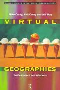 Virtual Geographies Bodies, Space and Relations