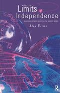 Limits of Independence Relations Between States in the Modern World