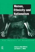 Women, Ethnicity and Nationalism The Politics of Transition