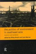 Politics of Environment in Southeast Asia Resources and Resistance
