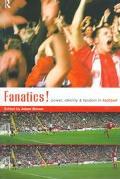 Fanatics! Power, Identity and Fandom in Football
