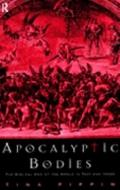 Apocalyptic Bodies The Biblical End of the World in Text and Image